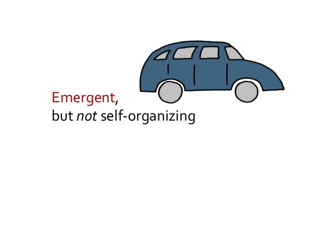 Emergent + self-organizing A development team