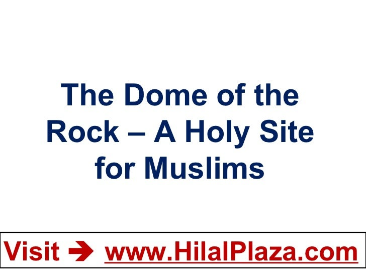 The Dome of the Rock – A Holy Site for Muslims