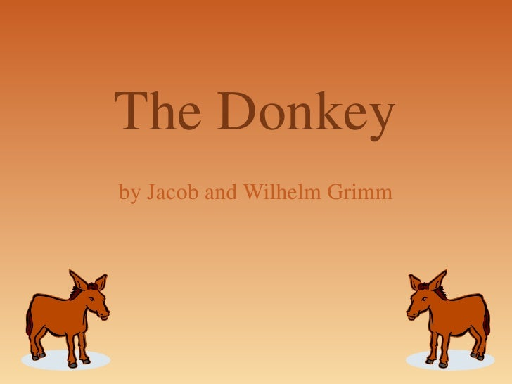 The Donkeyby Jacob and Wilhelm Grimm