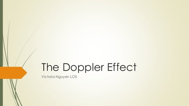 The Doppler Effect Victoria Nguyen LO5