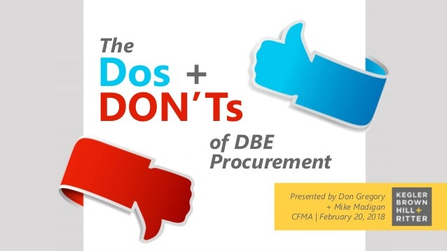 z presented by Tom Sigmund Ohio Society of CPAs Mega Tax Conference December 7-8, 2015 Dos + DON'Ts The of DBE Procurement...