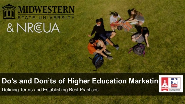Confidential Material – Chegg Inc. © 2005 - 2015. All Rights Reserved. 1 Do's and Don'ts of Higher Education Marketing Def...