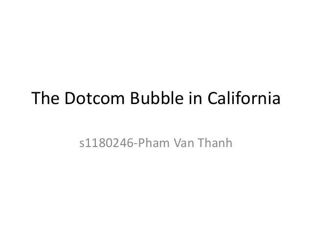 The Dotcom Bubble in California     s1180246-Pham Van Thanh