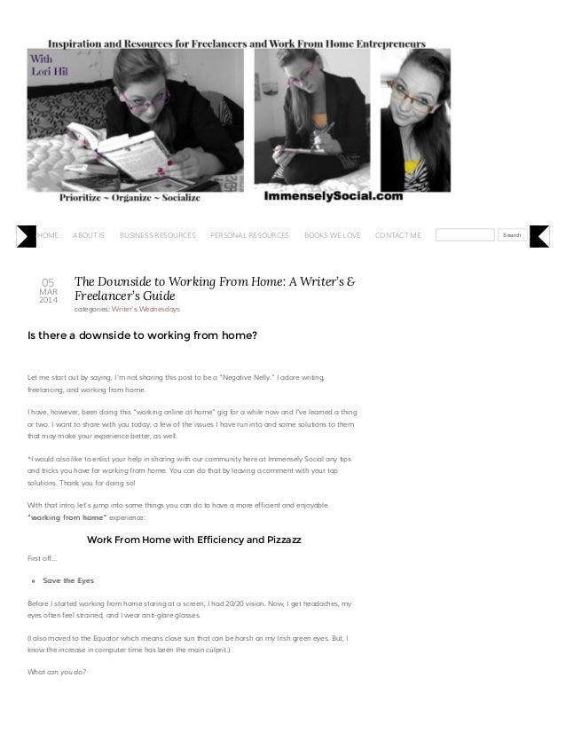 HOME  05  MAR 2014  ABOUT IS  BUSINESS RESOURCES  PERSONAL RESOURCES  BOOKS WE LOVE  The Downside to Working From Home: A ...