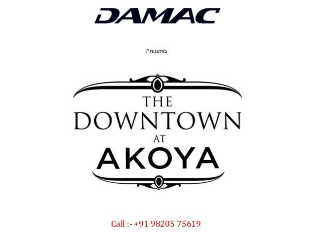 THE Downtown at Akoya Dubai Land, UAE Damac Presents Call :- +91 98205 75619