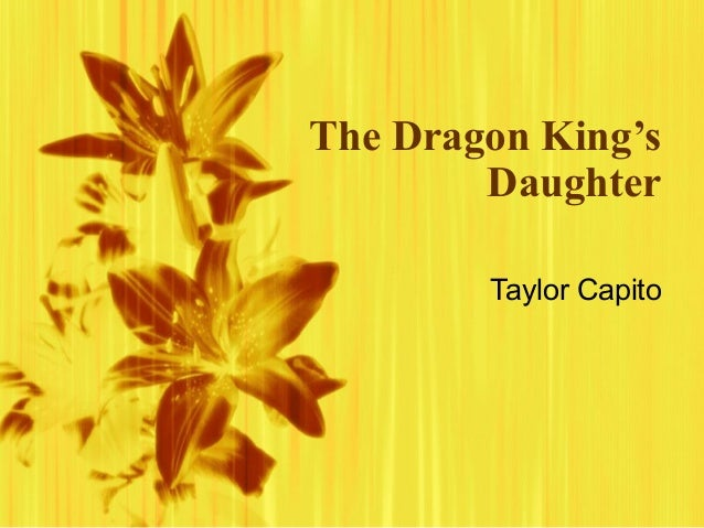 The Dragon King's Daughter Taylor Capito