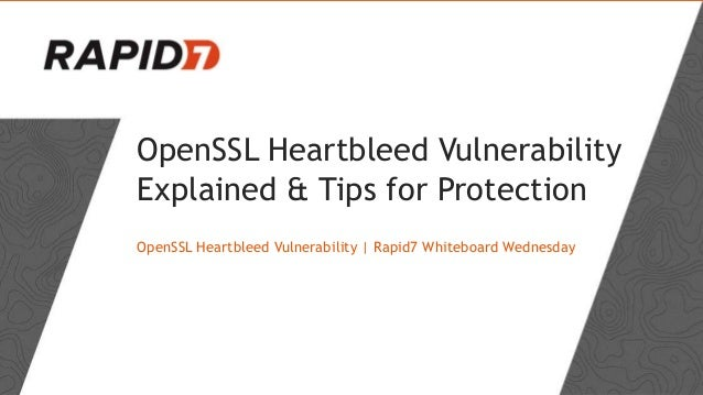 OpenSSL Heartbleed Vulnerability Explained & Tips for Protection OpenSSL Heartbleed Vulnerability | Rapid7 Whiteboard Wedn...