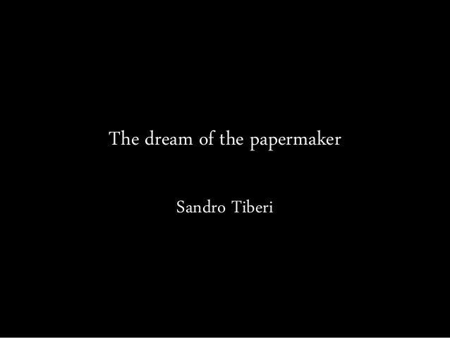 The dream of the papermaker Sandro Tiberi