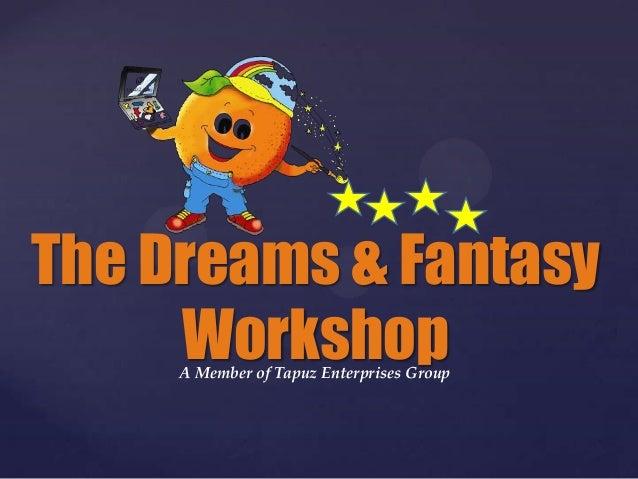The Dreams & Fantasy Workshop A Member of Tapuz Enterprises Group