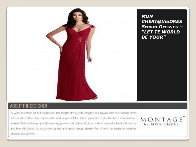 """MON CHERI@theDRES Sroom Dresses – """"LET TE WORLD BE YOUR"""""""