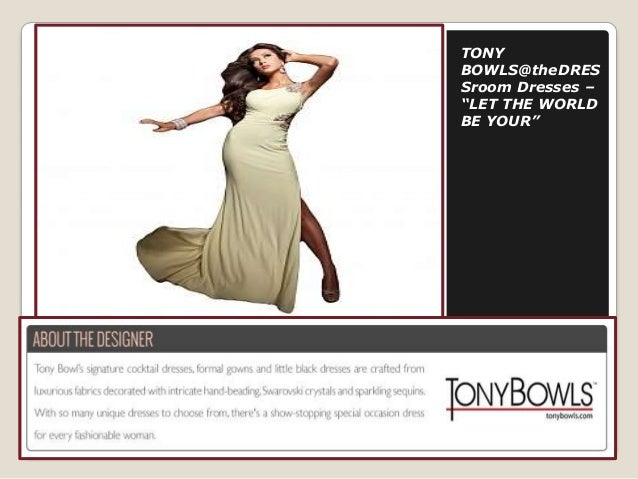 """TONY BOWLS@theDRES Sroom Dresses – """"LET THE WORLD BE YOUR"""""""