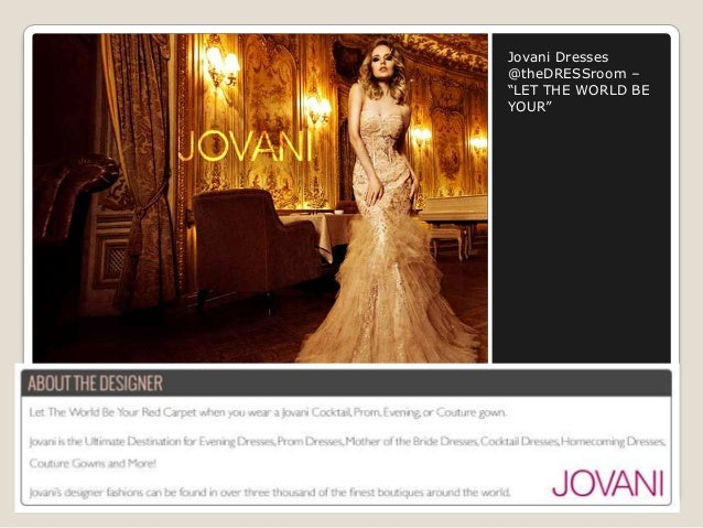 """Jovani Dresses @theDRESSroom – """"LET THE WORLD BE YOUR"""""""