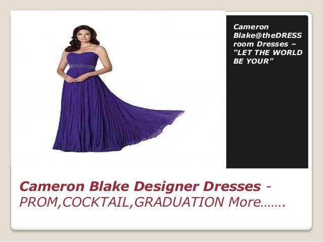"Cameron Blake@theDRESS room Dresses – ""LET THE WORLD BE YOUR""  Cameron Blake Designer Dresses PROM,COCKTAIL,GRADUATION Mor..."
