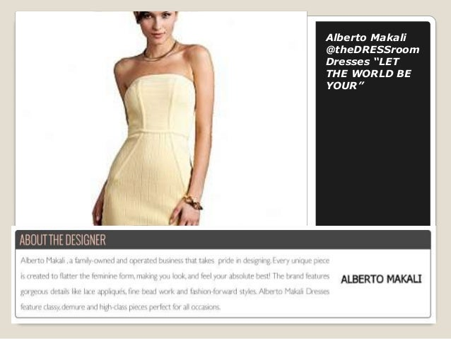 """Alberto Makali @theDRESSroom Dresses """"LET THE WORLD BE YOUR"""""""