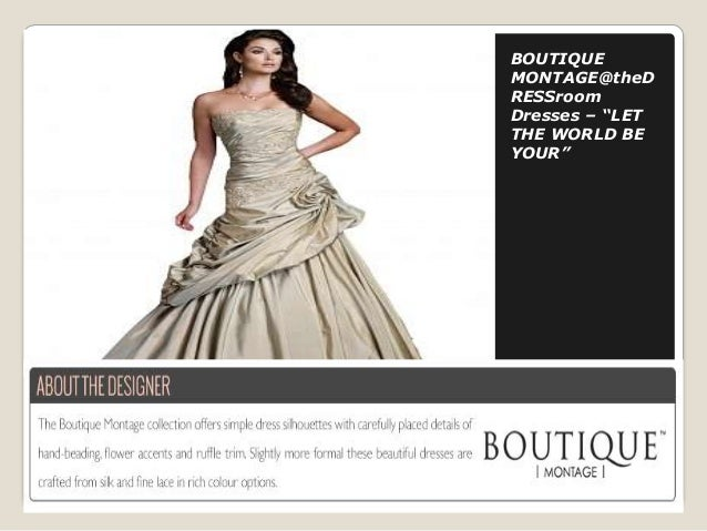 """BOUTIQUE MONTAGE@theD RESSroom Dresses – """"LET THE WORLD BE YOUR"""""""
