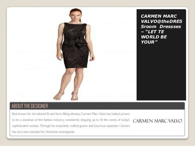 """CARMEN MARC VALVO@theDRES Sroom Dressses – """"LET TE WORLD BE YOUR"""""""