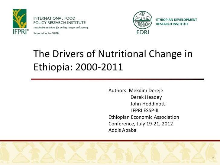ETHIOPIAN DEVELOPMENT                                    RESEARCH INSTITUTEThe Drivers of Nutritional Change inEthiopia: 2...