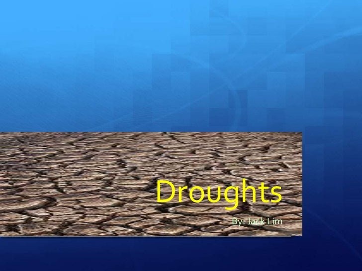 Droughts    By: Jack Lim