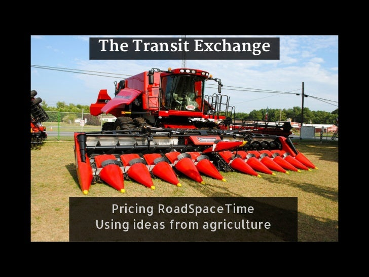 The Transit Exchange  Pricing RoadSpaceTimeUsing ideas from agriculture