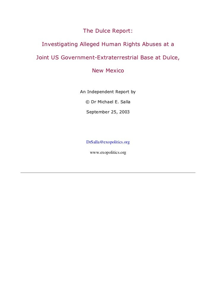 The Dulce Report: Investigating Alleged Human Rights Abuses at aJoint US Government-Extraterrestrial Base at Dulce,       ...