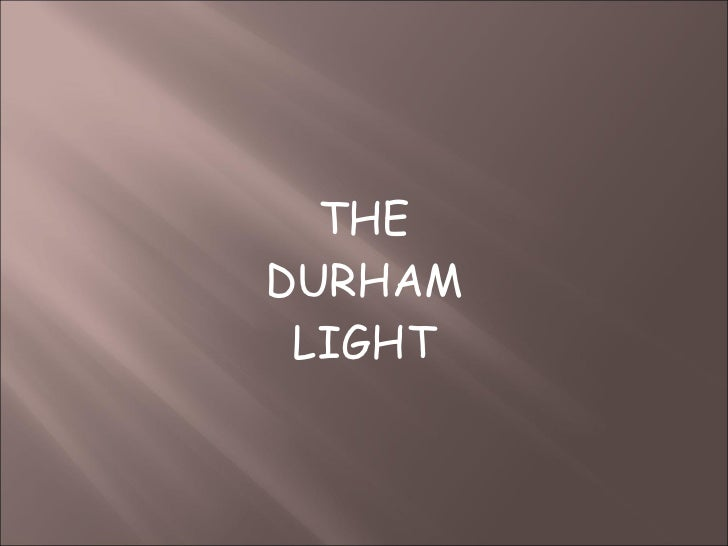 THE DURHAM LIGHT