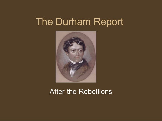 The Durham Report After the Rebellions