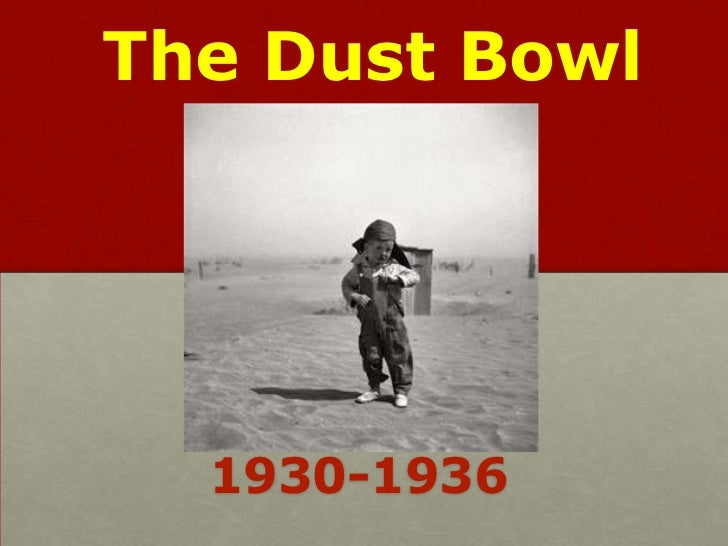 The Dust Bowl  1930-1936