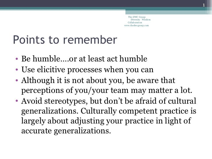 Points to remember <ul><li>Be humble….or at least act humble </li></ul><ul><li>Use elicitive processes when you can </li><...