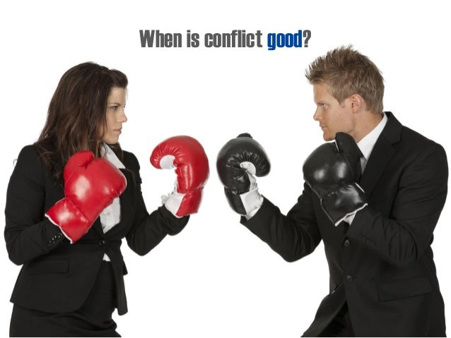 When is conflict good?