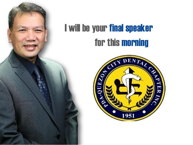 I will be your final speaker for this morning