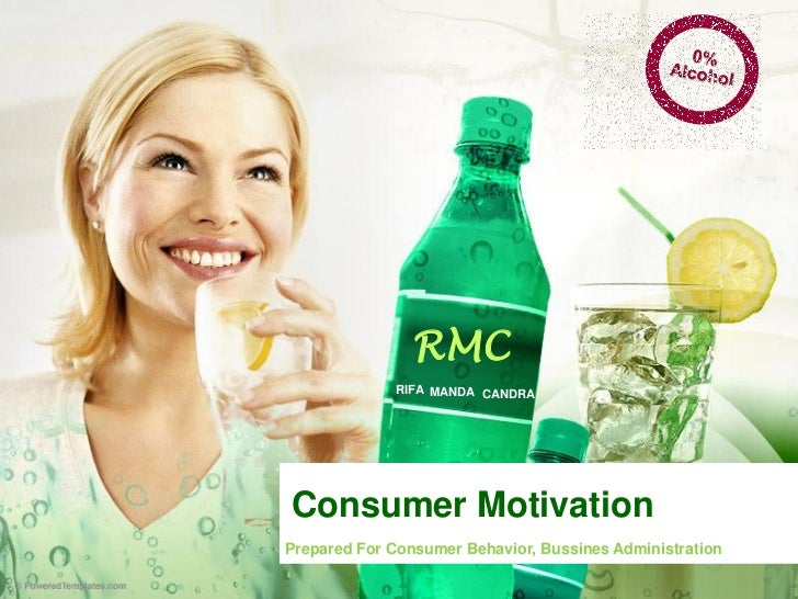 RMC             RIFA MANDA CANDRAConsumer MotivationPrepared For Consumer Behavior, Bussines Administration