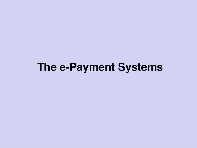The e-Payment Systems