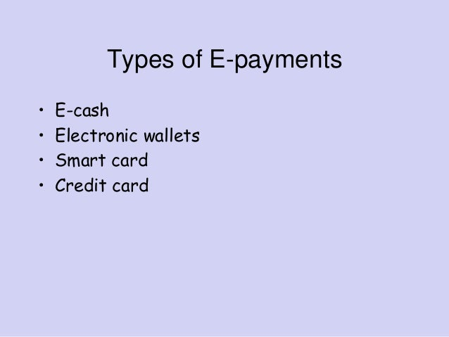 What Are Types of Electronic Payment Systems