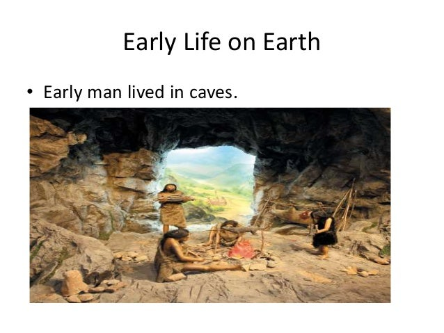 life of early man The very earliest humanoid - lucy lucy while hunting for  4 million years ago  - ape like early humans, the australopithecus appeared they had brains no.