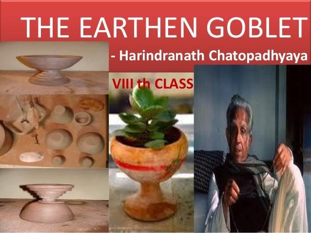 THE EARTHEN GOBLET - Harindranath Chatopadhyaya  VIII th CLASS