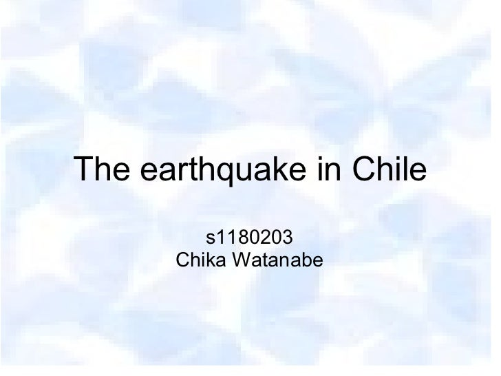 The earthquake in Chile         s1180203      Chika Watanabe