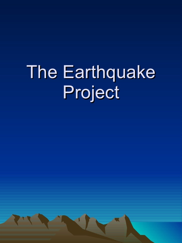 The Earthquake Project