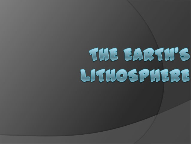"LITHOSPHERE -  lithos for ""rocky"" Sphaira for ""sphere""  - The outermost shell of a rocky planet defined on the basis of th..."