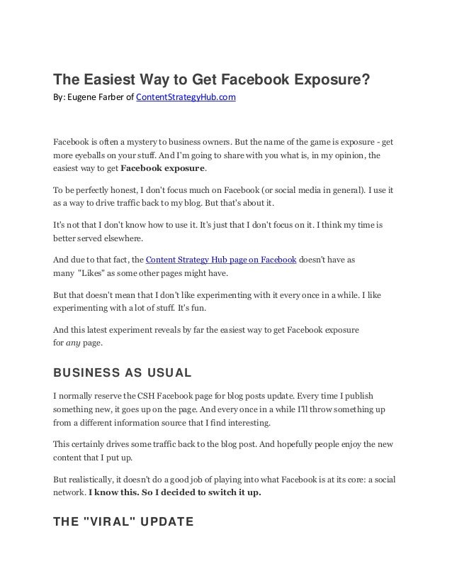 The Easiest Way to Get Facebook Exposure?By: Eugene Farber of ContentStrategyHub.comFacebook is often a mystery to busines...