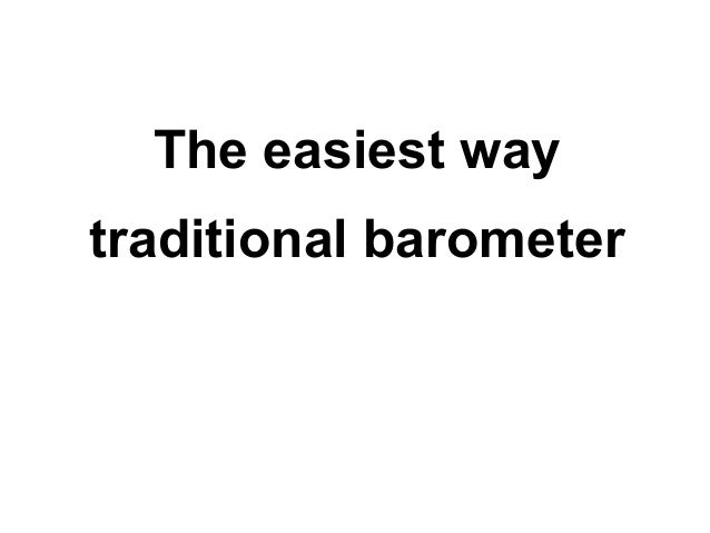 The easiest waytraditional barometer