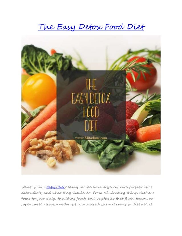 The easy detox food diet the easy detox food diet what is on a detox diet many people have different forumfinder Images