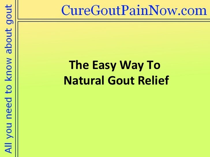The Easy Way To  Natural Gout Relief