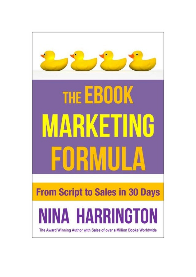 THE EBOOK MARKETING FORMULA From Script to Sales in 30 Days. A 30 Day Intensive Marketing Plan to help Launch your eBook a...