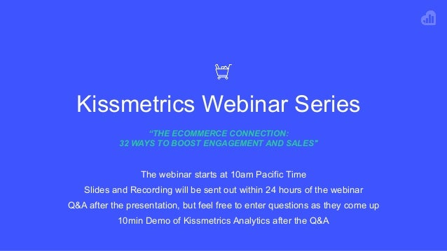 "Kissmetrics Webinar Series ""THE ECOMMERCE CONNECTION: