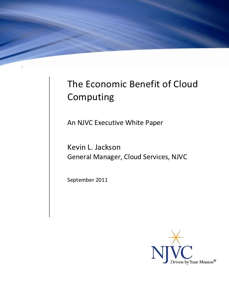 The Economic Benefit of Cloud                                Computing                                An NJVC® Executive W...