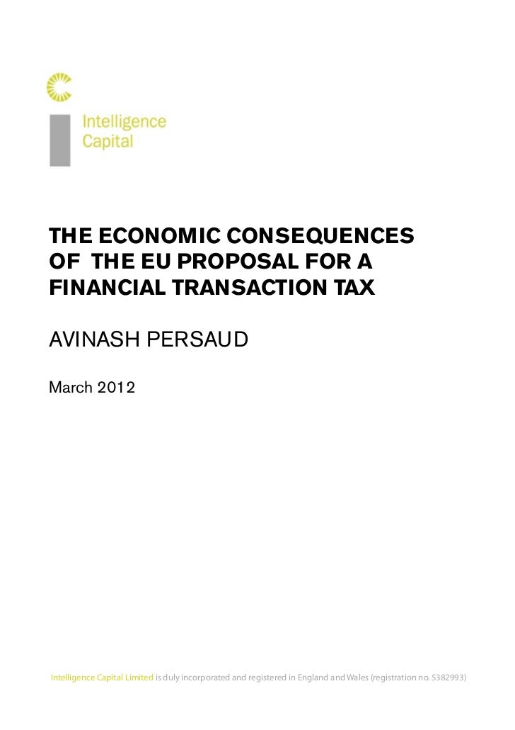 THE ECONOMIC CONSEQUENCES                     OF THE EU PROPOSAL FOR A                     FINANCIAL TRANSACTION TAX      ...