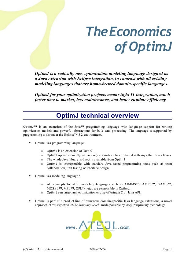 TheEconomics ofOptimJ OptimJ is a radically new optimization modeling language designed as a Java extension with Eclipse i...