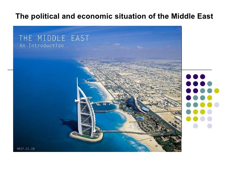 The political and economic situation of the Middle East
