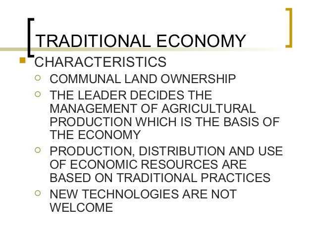 characteristics of traditional command and market economic system We will define the term, look at both advantages and disadvantages, and apply  the  production in traditional, market, command & mixed economic systems.