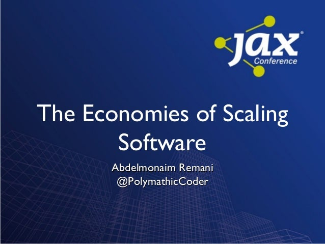 The Economies of ScalingSoftwareAbdelmonaim RemaniAbdelmonaim Remani@PolymathicCoder@PolymathicCoder